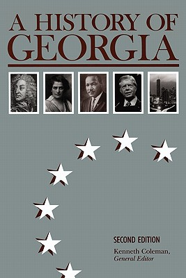A History of Georgia By Coleman, Kenneth (EDT)/ Bartley, Numan V. (CON)/ Boney, F. N. (CON)/ Spalding, Phinizy (CON)